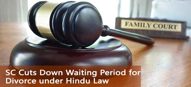 SC Verdict- Now 6 Months Cooling Off Period Can be Avoided in Divorce